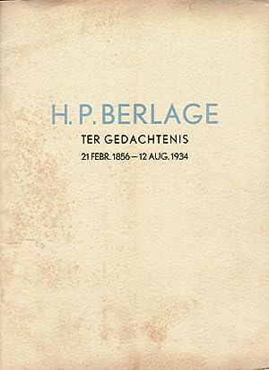 H.P. Berlage, ter nagedachtenis. 21 febr.1856-12 aug. 1934.: Berlage.