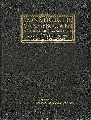 Moderne kapconstructies van hout, staal en gew.beton, torn-en koepeldaken.: Wattjes, prof., ir. J.G.