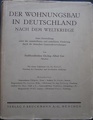 Der Wohnungsbau in Deutschland nach dem Weltkriege.: Gut, Albert Dr. Ing. (Stadtbaudirektor)