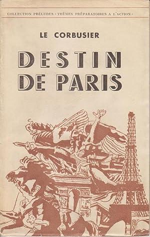 Destin de Paris.: Le Corbusier.