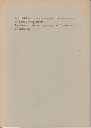 Die Nackheit der Frau ist weiser als die Lehre der Philosofen.: Ernst, Max.