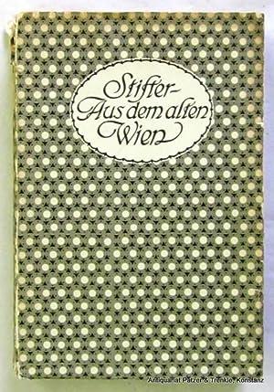 Aus dem alten Wien. Hrsg. von Otto: Stifter, Adalbert.
