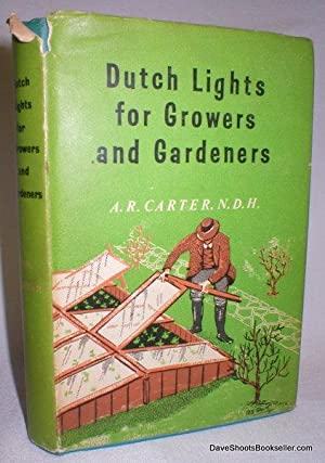 Dutch Lights for Growers and Gardeners