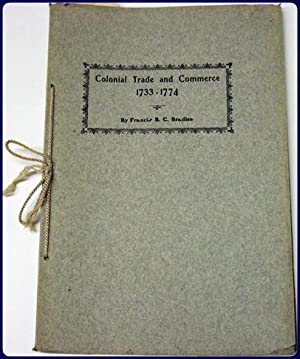 COLONIAL TRADE AND COMMERCE 1733-1774: Bradlee, Francis B.C.