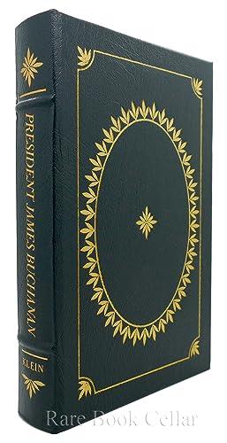 PRESIDENT JAMES BUCHANAN Easton Press: Klein, Philip Shriver;