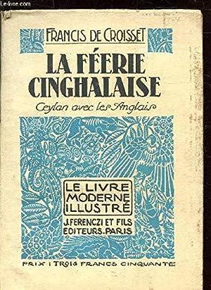 La Féerie cinghalaise : Ceylan avec les: Francis de Croisset