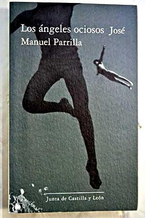 Los ángeles ociosos: Parrilla, José Manuel