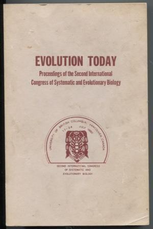 Evolution Today. Proceedings Of The Second International Congress Of Systematic And Evolutionary ...
