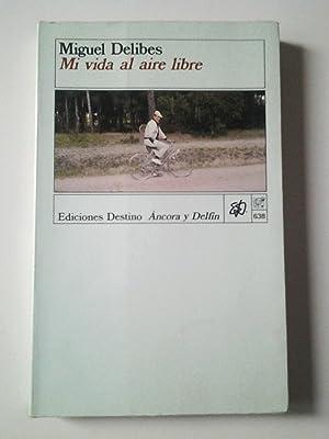 Mi vida al aire libre. Memorias deportivas: Miguel Delibes