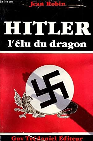 HITLER L'ELU DU DRAGON: ROBIN JEAN