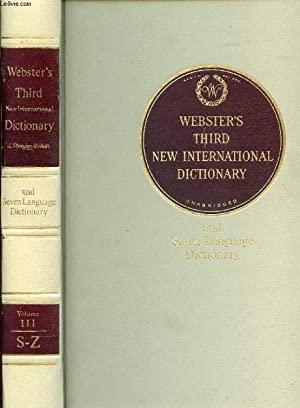 Seller image for WEBSTER'S THIRD NEW INTERNATIONAL DICTIONARY OF THE ENGLISH LANGUAGE (UNABRIDGED), VOLUME III, S-Z for sale by Le-Livre