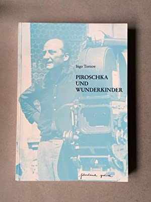 Piroschka und Wunderkinder oder Von der Vereinbarkeit von Idylle und Satire - Der Regisseur Kurt ...