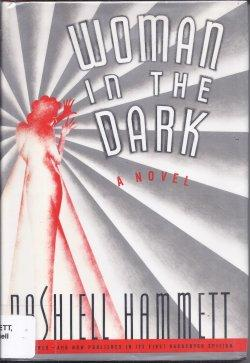 WOMAN IN THE DARK: Hammett, Dashiell