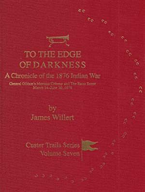 To the Edge of Darkness: A Chronicle: Willert, James