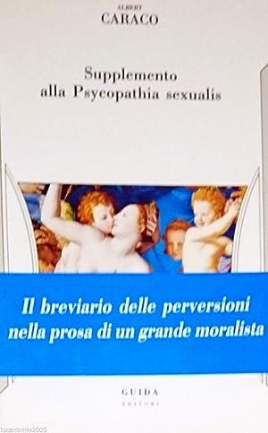 SUPPLEMENTO ALLA PSYCOPATHIA PSYCHOPATHIA SEXUALIS: ALBERT CARACO