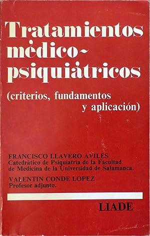 Tratamientos médico psiquiátricos. Criterios, fundamentos y aplicación: LLAVERO AVILÉS, Francisco