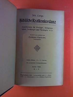 Biblische Realkonkordanz. Repertorium für Prediger, Religionslehrer, Seelsorger und Theologen. ...
