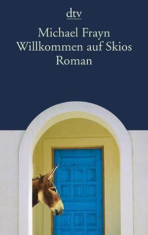 Willkommen auf Skios: Roman (dtv Literatur): Michael Frayn