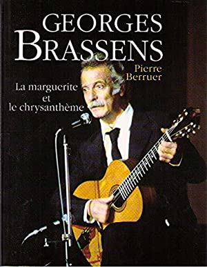 Georges Brassens, la marguerite et le chrysanthème: Pierre Berruer