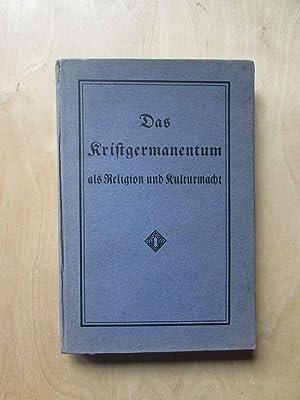 Das Kristgermanentum als Religion und Kulturmacht - Ein Erlösungsweg: Ein Deutscher: