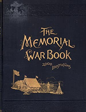 The Memorial War Book: As Drawn from Historical Records and Personal Narratives of the Men who Se...