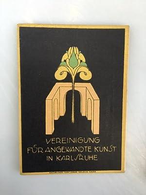 Katalog der ersten Ausstellung für angewandte Kunst zu Karlsruhe in den Räumen des badischen ...