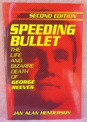 Speeding Bullet : The Life and Bizarre: Jan Alan Henderson