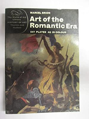 Art of the Romantic Era: 247 Plates: Brion, M