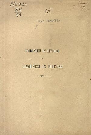 Fiorentini in Livorno e Livornesi in Firenze.: PERA Francesco.