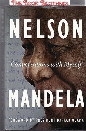 Conversations with Myself;Nelson Mandela: Mandela, Nelson
