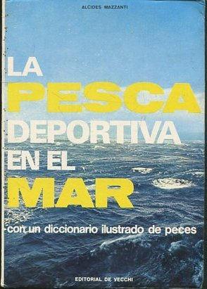 LA PESCA DEPORTIVA EN EL MAR CON: MAZZANTI Alcides.