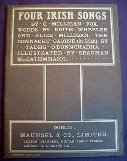 Four Irish Songs - By C. Milligan Fox - Words by Edith Wheeler and Alice Milligan. The Connacht ...