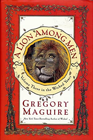 A LION AMONG MEN: VOLUME THREE IN: MAGUIRE, Gregory