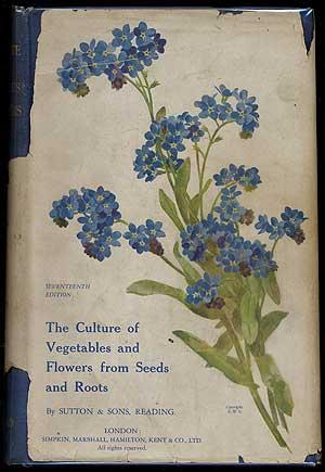 The Culture of Vegetables and Flowers from: SUTTON & SONS