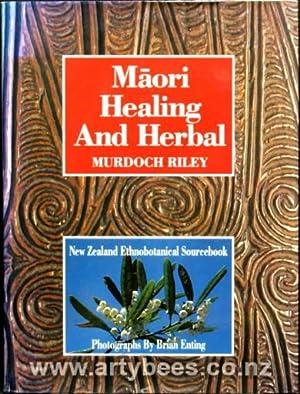 Maori Healing and Herbal - New Zealand Ethnobotanical Sourcebook: Riley, Murdoch