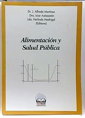 Alimentación Y Salud Pública: Astiasarán, Iciar/Martínez, J.
