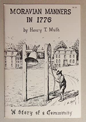 Moravian Manners in 1776; A Story of a Community