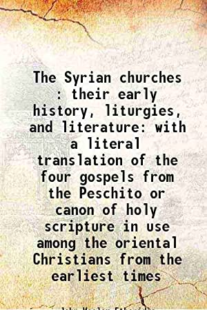 The Syrian churches : their early history,: John Wesley Etheridge