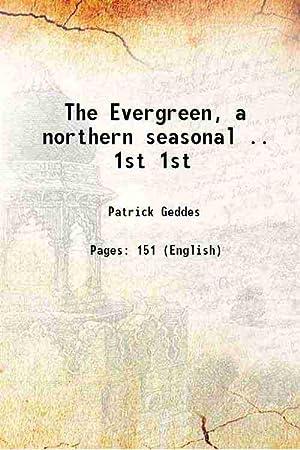 The Evergreen, a northern seasonal . Volume: Patrick Geddes