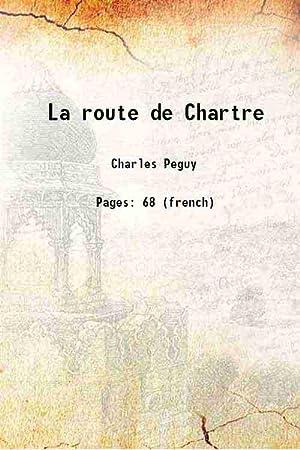 La route de Chartre 1914: Charles Peguy