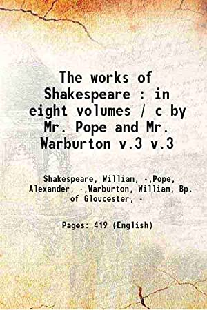 The works of Shakespeare : in eight: Shakespeare, William, -,Pope,