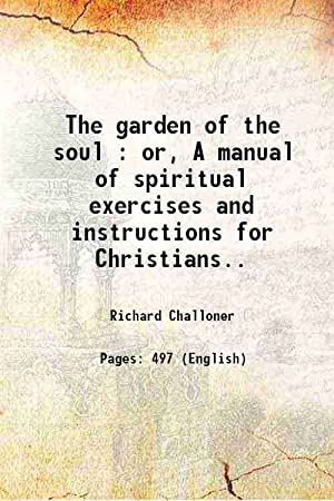 The garden of the soul : or,: Richard Challoner