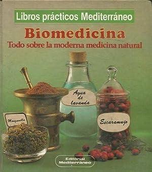 BIOMEDICINA. TODO SOBRE LA MODERNA MEDICINA NATURAL.: VV.AA.