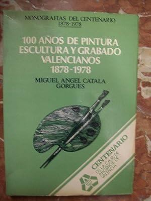100 AÑOS DE PINTURA, ESCULTURA Y GRABADO VALENCIANOS, 1878-1978: Catalá Gorgues, Miguel Ángel
