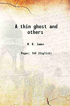 A thin ghost and others 1919 [Hardcover]: M. R. James