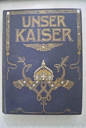 Unser Kaiser. Zehn Jahre der Regierung Wilhelms II. 1888-1898: Bürenstein, Georg W. [Hrsg.]: