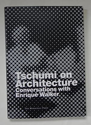 Tschumi on Architecture: Conversations with Enrique Walker.