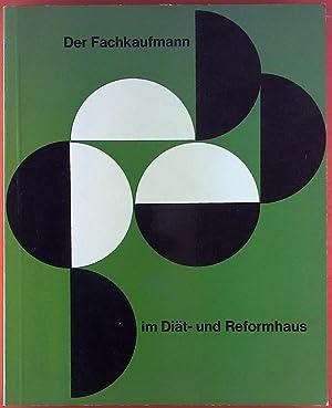 Der Fachkaufmann im Diät- und Reformhaus (Handbuch). Fachlicher Ausbildungsplan für die ...