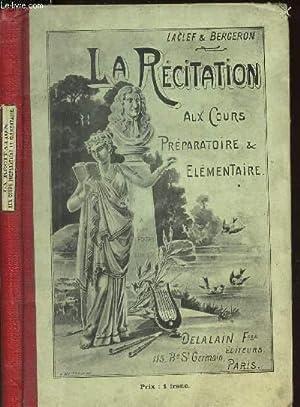 LA RECITATION - AUX COURS PREPARATOIRE & ELEMENTAIRE: LACLEF / BERGERON