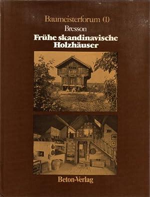 Frühe skandinavische Holzhäuser. Baumeisterforum 1.: Bresson, Therese und